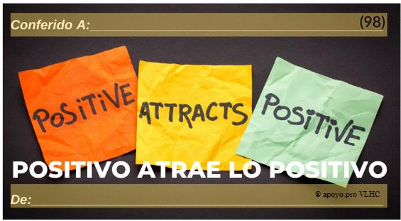Positivismo atrae lo positivo (98)